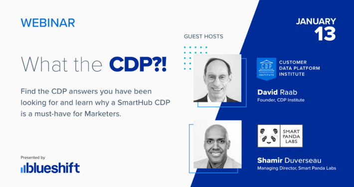 Customer Data Platform experts David Raab and Shamir Duverseau join Blueshift in our exclusive webinar.